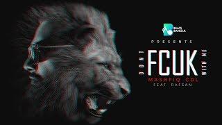 Don't Fcuk With Me - Mashfiq CDL FEAT.  Rafsan