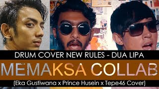 Memaksa Collab Eka Gustiwana (Drum Cover NEW RULES - DUA LIPA)