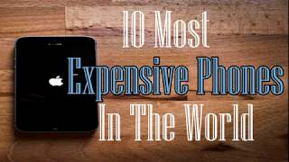 10 most expensive phones in the world.