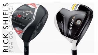 Callaway Golf X Hot 3Deep Vs TaylorMade RBZ Stage 2