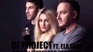 DJ Project & Ela Rose - Sevraj (Official Extended Version)