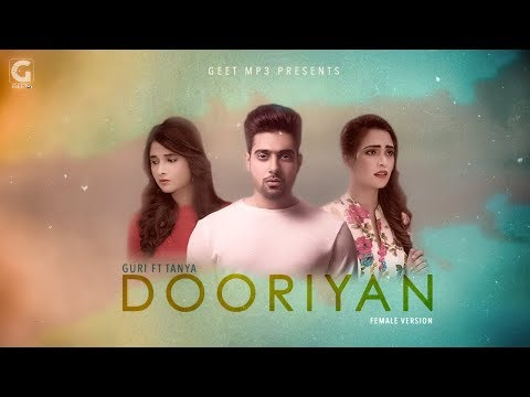 Download GURI Ft. TANYA - Dooriyan Female Version (Full Song) Latest Punjabi Songs 2017 | Geet MP3 free