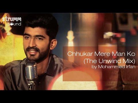 Xxx Mp4 Chhukar Mere Man Ko The Unwind Mix By Mohammed Irfan 3gp Sex