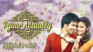 Pyaar Actually - Official Trailer || Varun Dhawan, Alia Bhatt