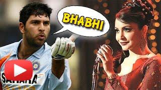 Yuvraj Singh Calls Anushka Sharma 'BHABHI'