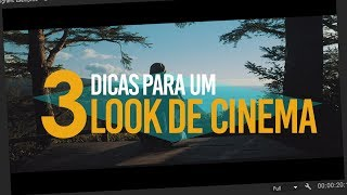 3 DICAS ESSENCIAIS para deixar seu vídeo com LOOK DE CINEMA!