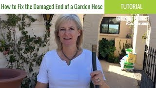 How to Repair the Damaged End of a Garden Hose