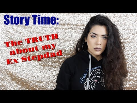 STORYTIME: THE TRUTH ABOUT MY EX-STEPDAD