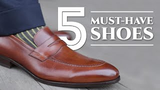 5 Dress Shoes Every Man Must Have - What Leather Men