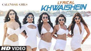 Khwaishein (Film Version) Full Song with LYRICS - Armaan Malik | Calendar Girls