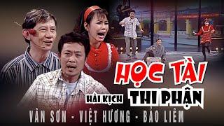 Hài Kịch : Học Tài Thi Phận - Việt Hương, Vân Sơn, Bảo Liêm - Vân Sơn 36   Hài Tuyển Chọn Hay nhất