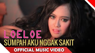 LoeLoe - Sumpah Aku Nggak Sakit - Official Music Video HD - NAGASWARA