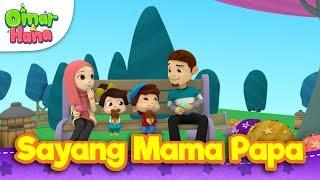 Lagu Kanak-Kanak Islam | Sayang Mama Papa | Omar & Hana