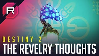Destiny 2 The Revelry Thoughts