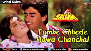Tumhe Chhede Hawa Chanchal - Lyrical Video Song | Salaami | Bollywood Romantic Songs 2017
