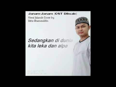 Janam Janam Ost Dilwale Versi Islamik Cover By Idris Shamsuddin