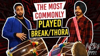 012 - Simply Dhol - The Most Commonly Played Break/Thora  (Ft. Gurpreet Pannu)