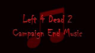 Left 4 Dead 2 - Campaign End Music (Download Link)