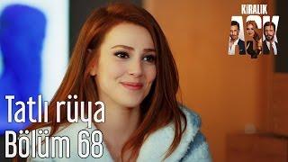 Kiralık Aşk 68. Bölüm - Tatlı Rüya