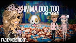 ♥ Imma Dog Too ♥ 21K Special // Msp Version ♥