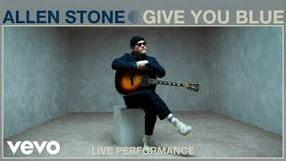 Allen Stone - Give You Blue (Live Performance) | Vevo