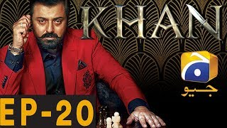 KHAN - Episode 20 | Har Pal Geo