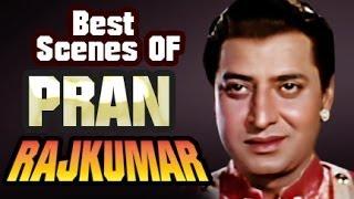 Pran : Best Bollywood Hindi Scenes | Rajkumar | Jukebox
