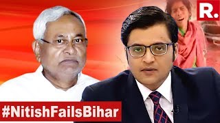 Nitish Kumar Fails Bihar & India's Poorest | The Debate With Arnab Goswami