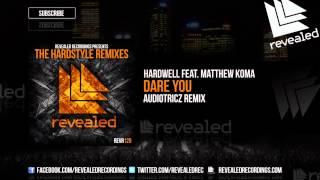 Hardwell feat. Matthew Koma - Dare You (Audiotricz Remix) [OUT NOW!] [1/4]
