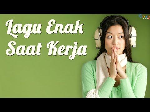 Kumpulan Lagu Enak Untuk Menemani Saat Kerja - Lagu Indonesia Terbaru 2018   Lagu Galau