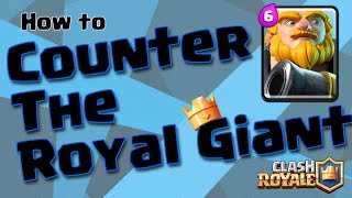 Clash Royale - How To Counter The Royal Giant!