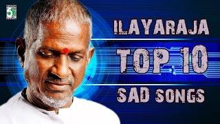 Ilayaraja Top 10 Sad Songs   Audio Jukebox