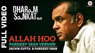 Allah Hoo (Pardeep Sran Version) | Dharam Sankat Mein | Annu Kapoor & Paresh Rawal