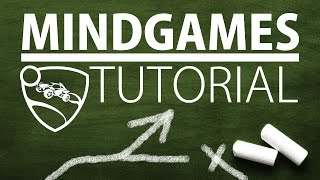 MINDGAME TUTORIAL   Rocket League Jukes & Fakes
