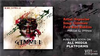 BLADE SUPNELSE - GIMME {FELA KUTI RIDDIM} Prod. by Off$hore