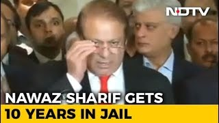 Nawaz Sharif Sentenced To 10 Years For Corruption, Daughter Maryam Gets 7