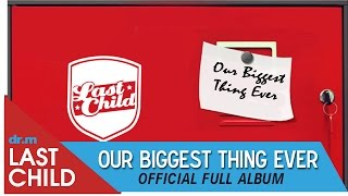 last child full album our biggest thing ever obte official video