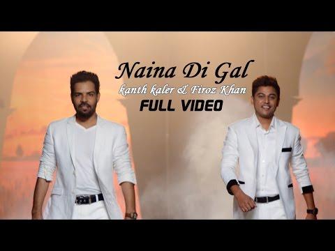 Kanth Kaler & Firoz Khan - Naina Di Gal  | Latest Punjabi Song 2015