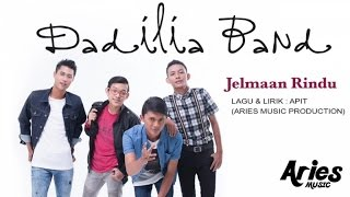 Dadilia Band - Jelmaan Rindu (Official Lirik Video)