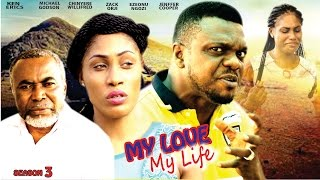My Love My Life Season 3  - Latest 2016 Nigerian Nollywood Movie
