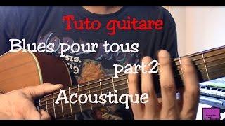 Cours de guitare - Blues pour Tous - Impro Acoustique - Part2 +TAB