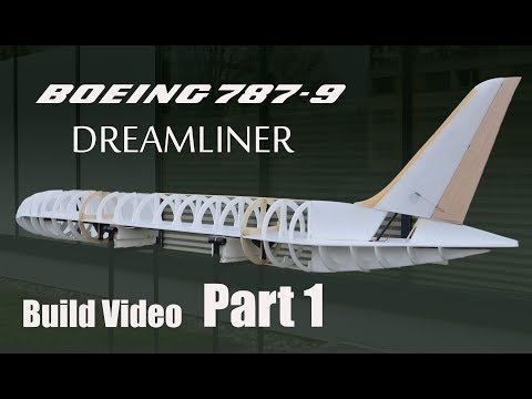 Boeing 787 9 Dreamliner RC airplane build video PART 1