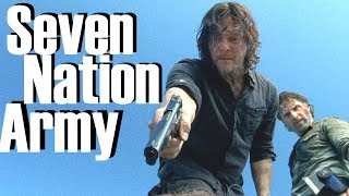 The Men of The Walking Dead || Seven Nation Army [Tribute]