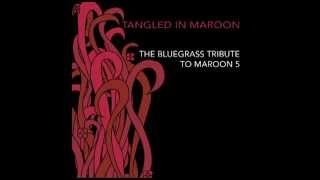 Through With You - Tangled in Maroon: The Bluegrass Tribute to Maroon 5 - Pickin' On Series