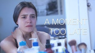 A Moment Too Late   A Short Bullying Film (2018)