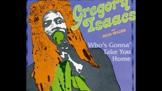 Gregory Isaacs - Who's Gonna' Take You Home (Full Album)