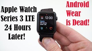 Apple Watch Series 3 LTE 24 Hours Later: WAY Better than Android Wear