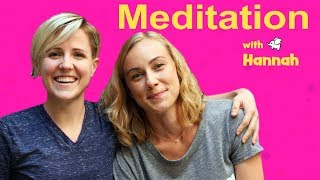 Meditation with Hannah Hart!
