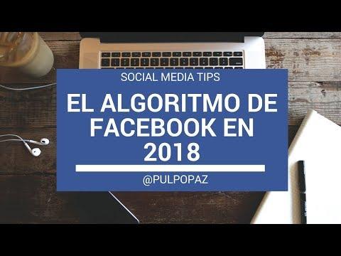 El Algoritmo de Facebook: Lo que hay que saber en 2018 #SocialMediaTips