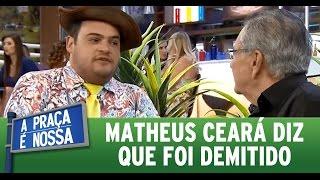 A Praça É Nossa (03/03/16) - Matheus Ceará conta que foi demitido do emprego